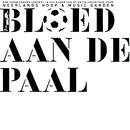 Bloed Aan De Paal/Neerlands Hoop In Bange Dagen