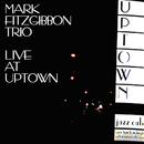 Live At Uptown/Mark Fitzgibbon Trio