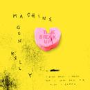 The Break Up/Machine Gun Kelly