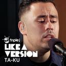 Leave (Get Out) (triple j Like A Version) (feat. Wafia)/Ta-ku