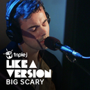 Come As You Are (triple j Like A Version)/Big Scary