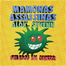 Pelados Em Santos/Mamonas Assassinas, Alok, Sevenn