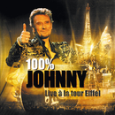 100 % Johnny - Live à la tour Eiffel/Johnny Hallyday