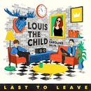 Last To Leave (feat. Caroline Ailin)/Louis The Child
