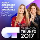 Cómo Hablar (Operación Triunfo 2017)/Nerea Rodríguez, Miriam Rodríguez