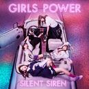 GIRLS POWER/Silent Siren