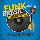 Funk Brasil Relíquias (Vol. 2)/DJ Marlboro