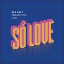 Só Love (feat. Jão)/Seakret, Buchecha
