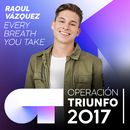 Every Breath You Take (Operación Triunfo 2017)/Raoul Vázquez
