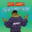 Man's Not Hot (MC Mix) (feat. Lethal Bizzle, Chip, Krept & Konan, JME)/Big Shaq