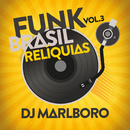Funk Brasil Relíquias (Vol. 3)/DJ Marlboro