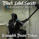 Trampled Down Below/Black Label Society