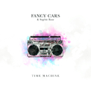 Time Machine/Fancy Cars, Sophie Rose
