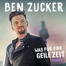 Was für eine geile Zeit (Remixes)/Ben Zucker