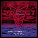 Satellite (TRAILS Remix)/Starset