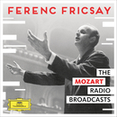 The Mozart Radio Broadcasts/RIAS Symphony Orchestra Berlin, Ferenc Fricsay