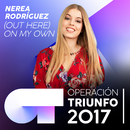 (Out Here) On My Own (Operación Triunfo 2017)/Nerea Rodríguez