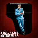 Steal A Kiss/Matthew Lee
