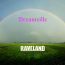 Dreamville/Raveland