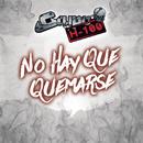 No Hay Que Quemarse/Grupo H-100