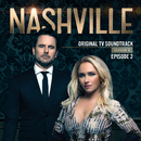 Nashville, Season 6: Episode 2 (Music from the Original TV Series)/Nashville Cast