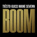 BOOM (feat. Gucci Mane)/Tiësto, Sevenn