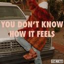 You Don't Know How It Feels/Liz Huett