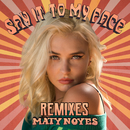 Say It To My Face (Remixes)/Maty Noyes