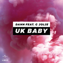 UK Baby (feat. C Jolie)/Dann
