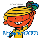 Big Wave 2000/ROUND TABLE