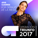 Por Debajo De La Mesa (Operación Triunfo 2017)/Ana Guerra