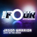 Love On The Brain (The Four Performance)/Jason Warrior