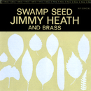 Swamp Seed/Jimmy Heath