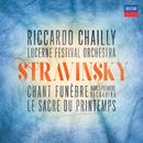 Stravinsky: The Rite of Spring; Scherzo fantastique, Chant funèbre; Faun & Shepherdess/Lucerne Festival Orchestra, Riccardo Chailly