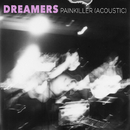Painkiller (Acoustic)/DREAMERS