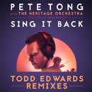 Sing It Back (Todd Edwards Remixes) (feat. Becky Hill)/Pete Tong, The Heritage Orchestra, Jules Buckley