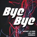 Bye Bye (feat. Chimbala, Liro Shaq)/Mozart La Para
