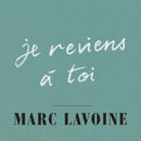 Je reviens à toi/Marc Lavoine