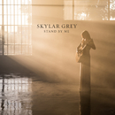 Stand By Me/Skylar Grey