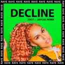 Decline (Zdot Remix) (feat. Jaykae)/RAYE