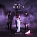 Burn (Acoustic Mix) (feat. ROOKIES)/Marnik
