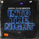 Into The Night/Social Club Misfits