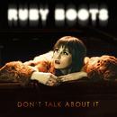 Don't Talk About It/Ruby Boots