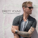 Ain't Too Proud To Beg/Brett Young