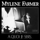 À quoi je sers/Mylène Farmer