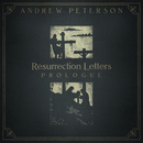Resurrection Letters: Prologue/Andrew Peterson