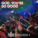 God, You're So Good (Live) (feat. Kristian Stanfill, Melodie Malone)/Passion
