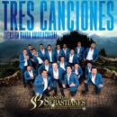 Tres Canciones (Versión Banda Amariachada)/Banda Los Sebastianes