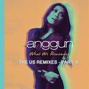 What We Remember (THE US REMIXES PART II)/Anggun