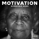 Motivation (feat. Nick Cannon)/Ncredible Gang